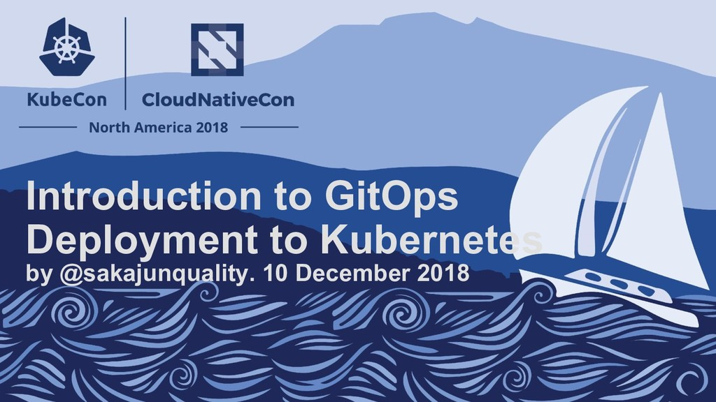Introduction to GitOps Deployment to Kubernetes...