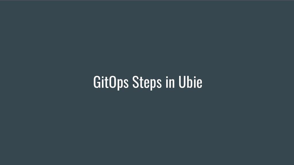 GitOps Steps in Ubie