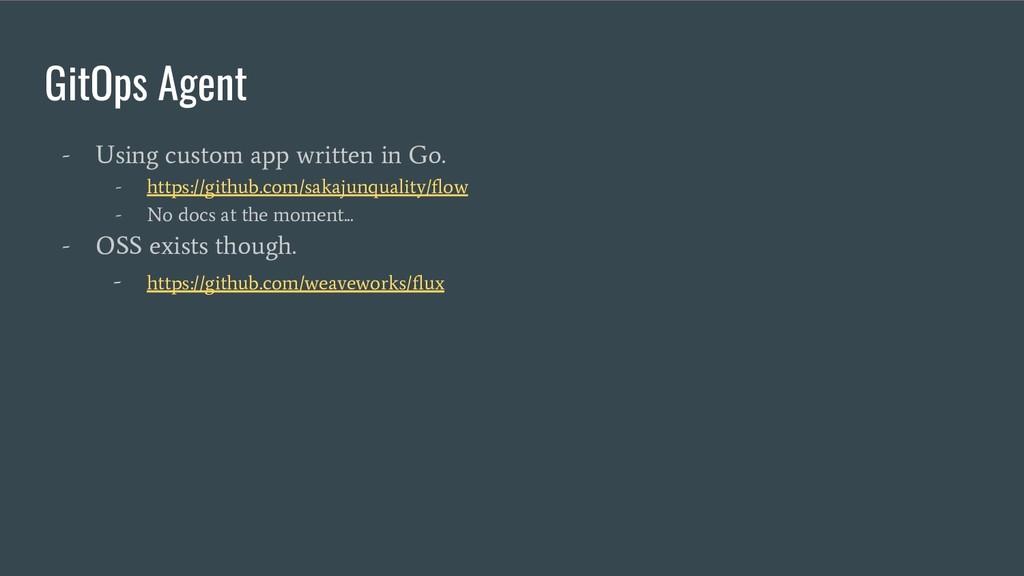 GitOps Agent - Using custom app written in Go. ...
