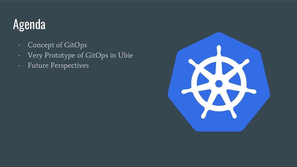 Agenda - Concept of GitOps - Very Prototype of ...