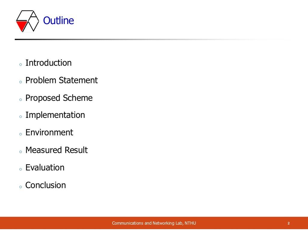 Outline o Introduction o Problem Statement o Pr...
