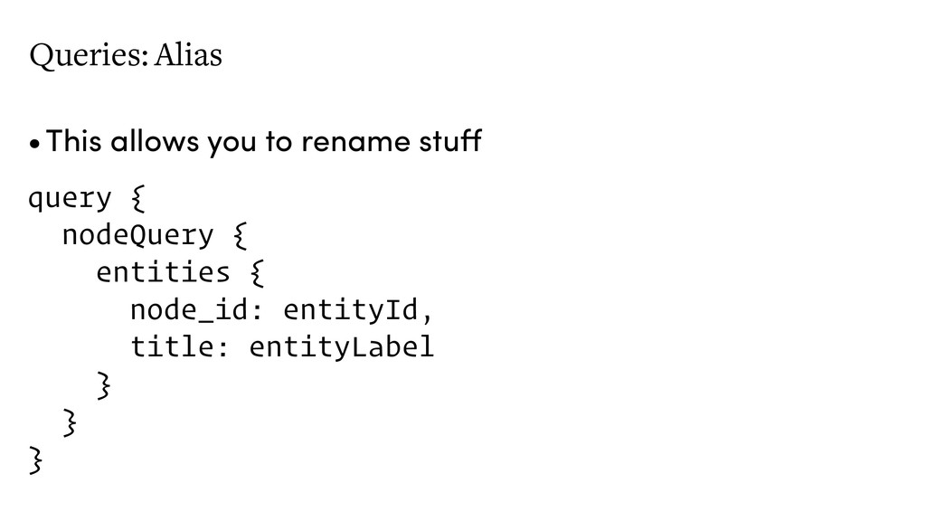 Queries: Alias •This allows you to rename stuff...