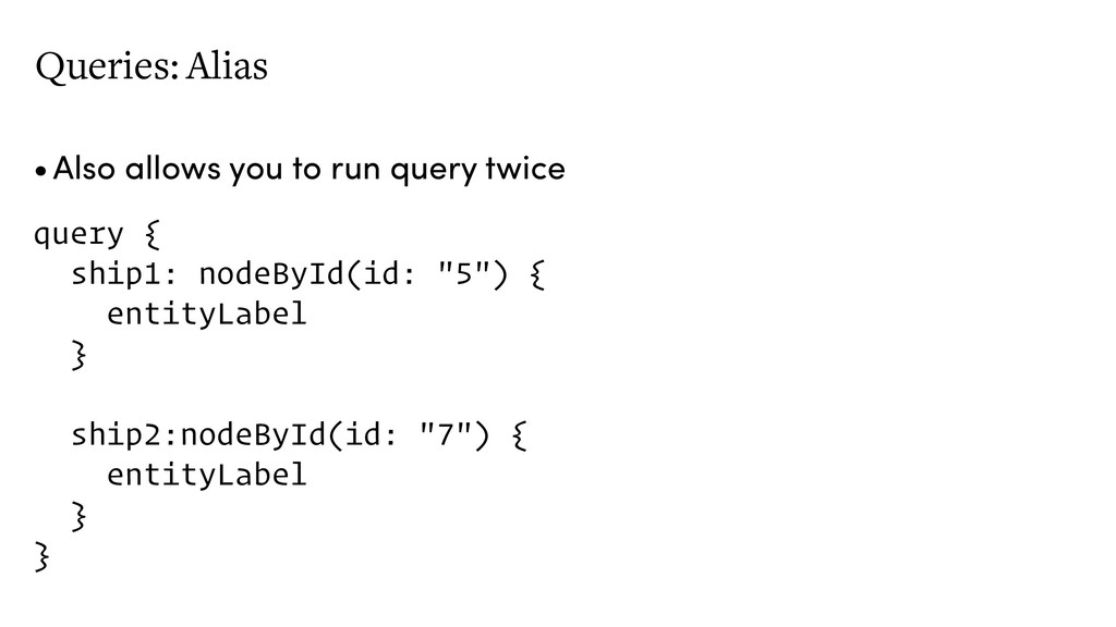 Queries: Alias •Also allows you to run query tw...