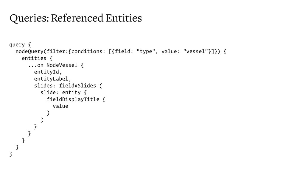 Queries: Referenced Entities query { nodeQuery(...