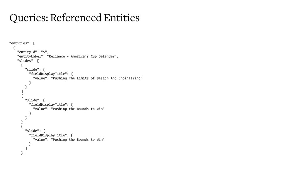 "Queries: Referenced Entities ""entities"": [ { ""e..."