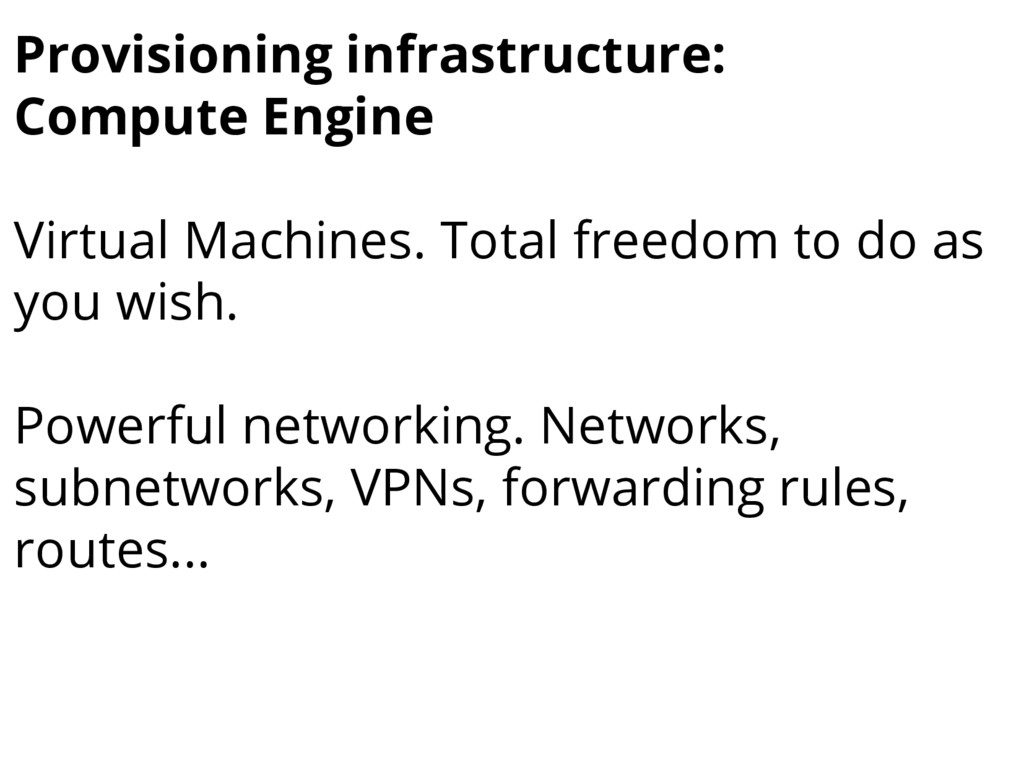 Provisioning infrastructure: Compute Engine Vir...