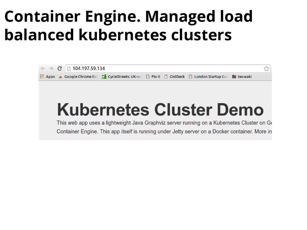 Container Engine. Managed load balanced kuberne...