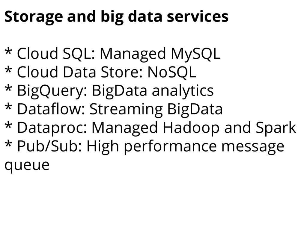 Storage and big data services * Cloud SQL: Mana...