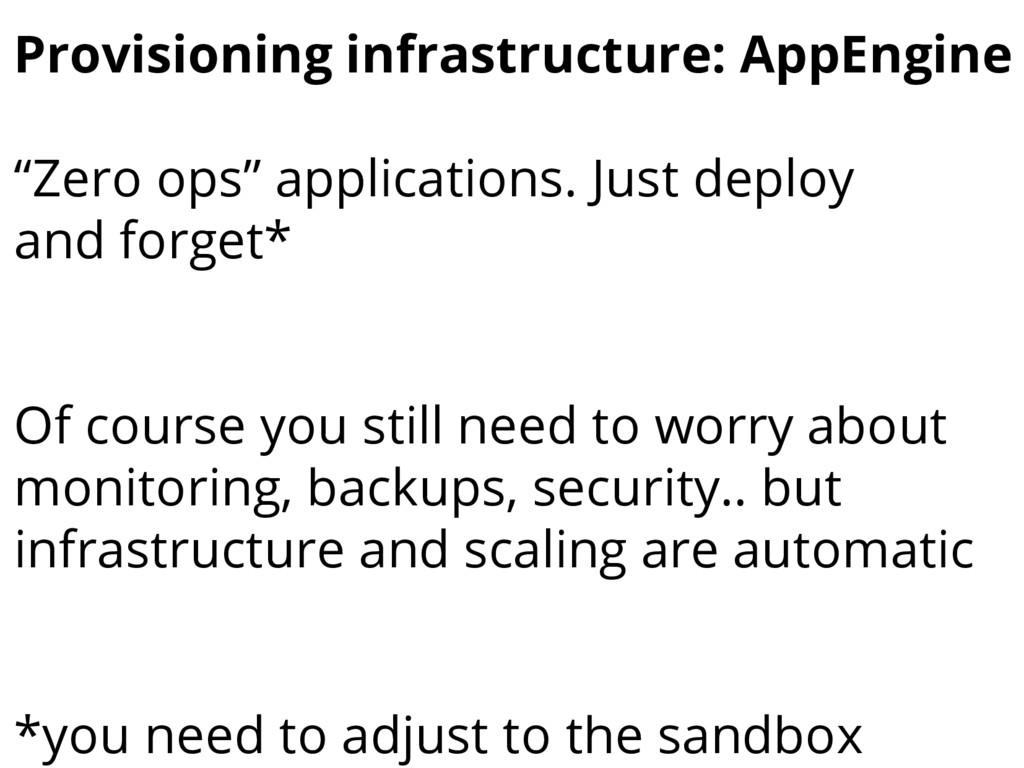 """Provisioning infrastructure: AppEngine """"Zero op..."""
