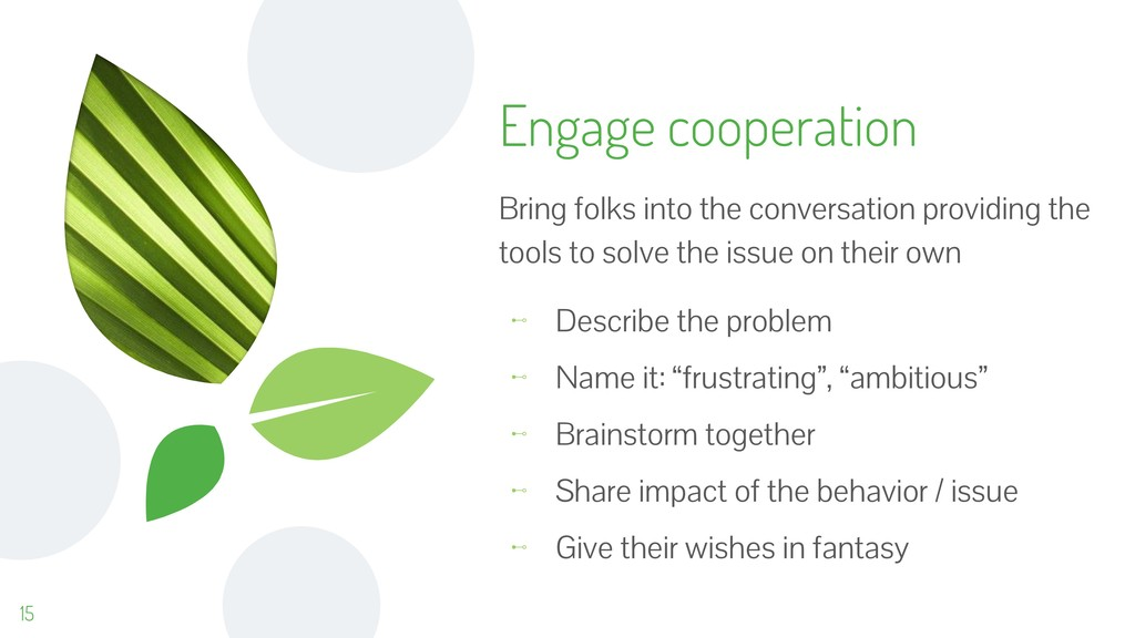 15 Engage cooperation Bring folks into the conv...