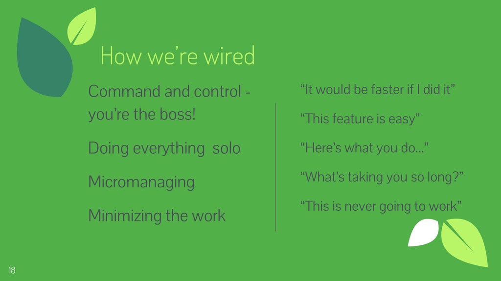 18 18 How we're wired Command and control - you...