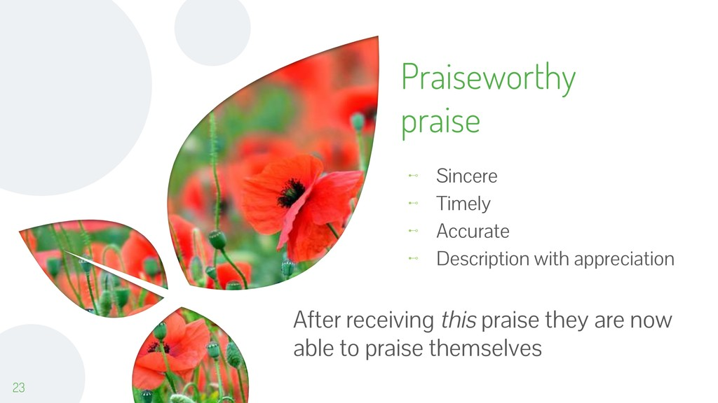 Praiseworthy praise ⊷ Sincere ⊷ Timely ⊷ Accura...