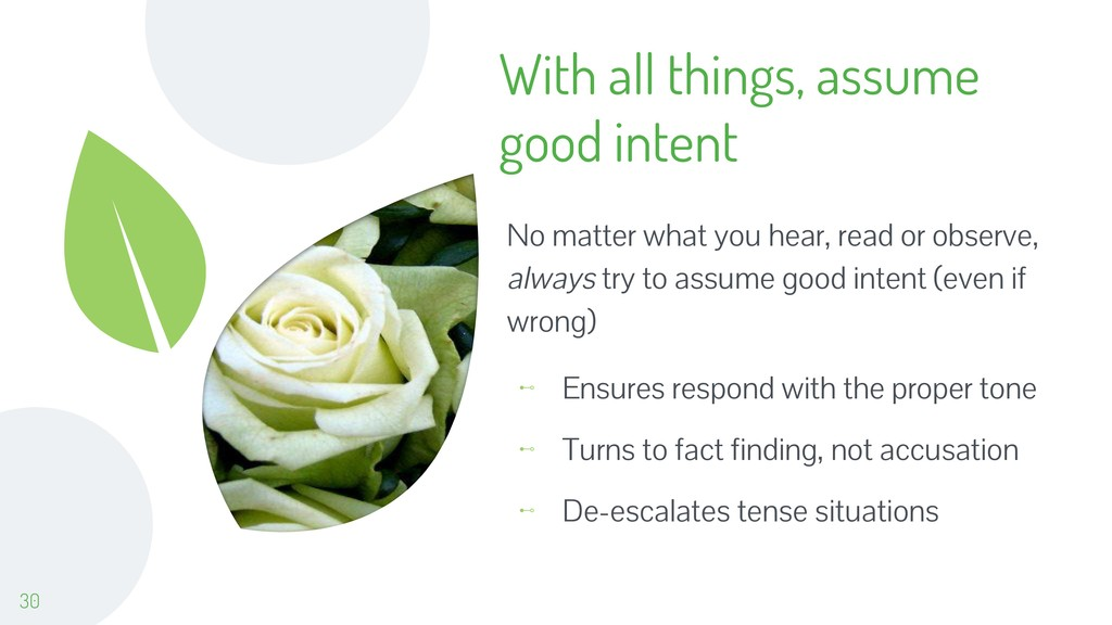 With all things, assume good intent No matter w...