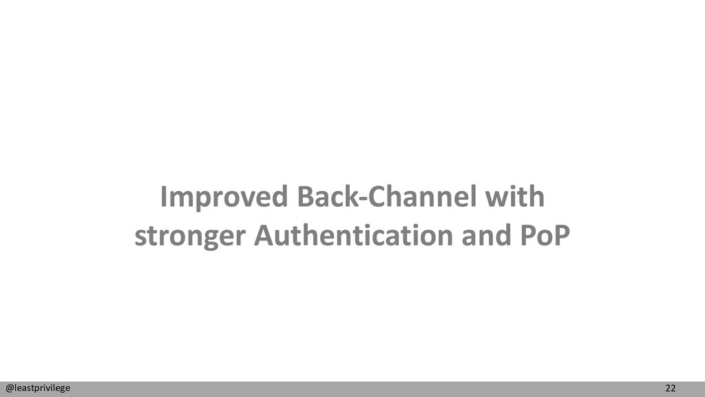 22 @leastprivilege Improved Back-Channel with s...