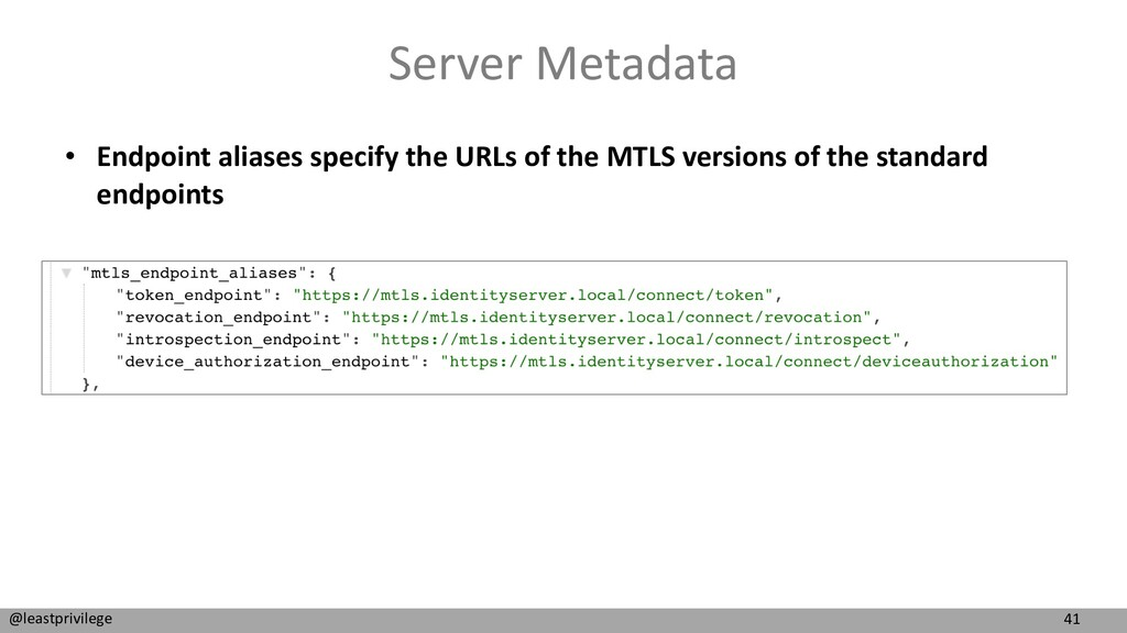 41 @leastprivilege Server Metadata • Endpoint a...