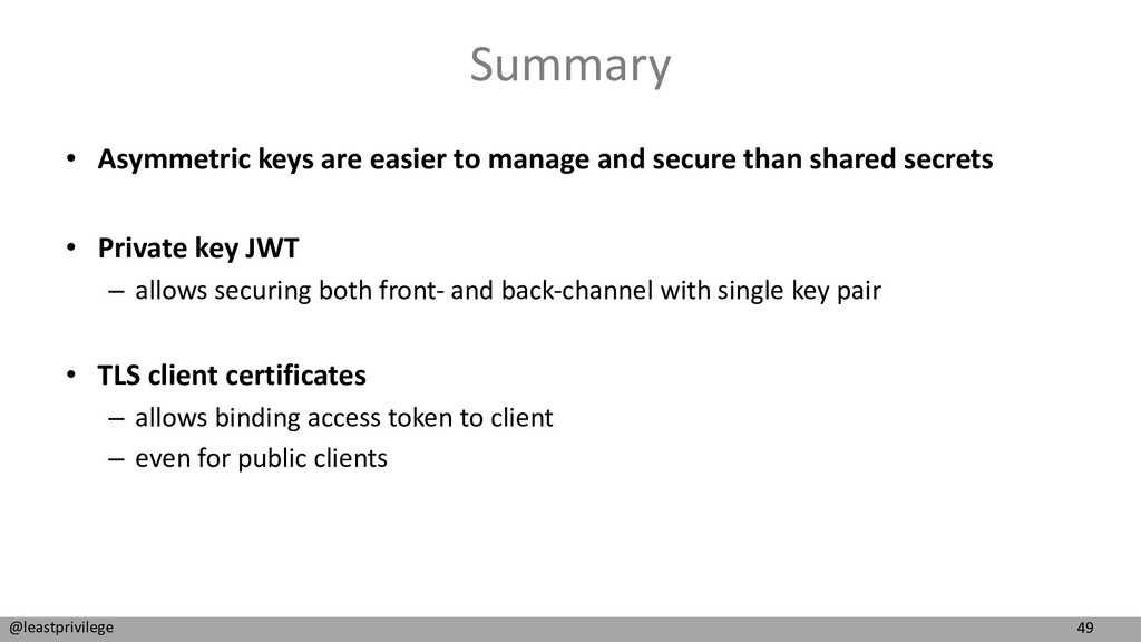 49 @leastprivilege Summary • Asymmetric keys ar...