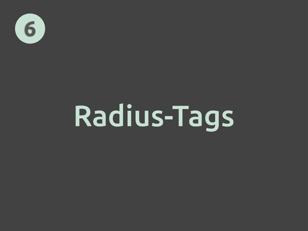 Radius-Tags 6