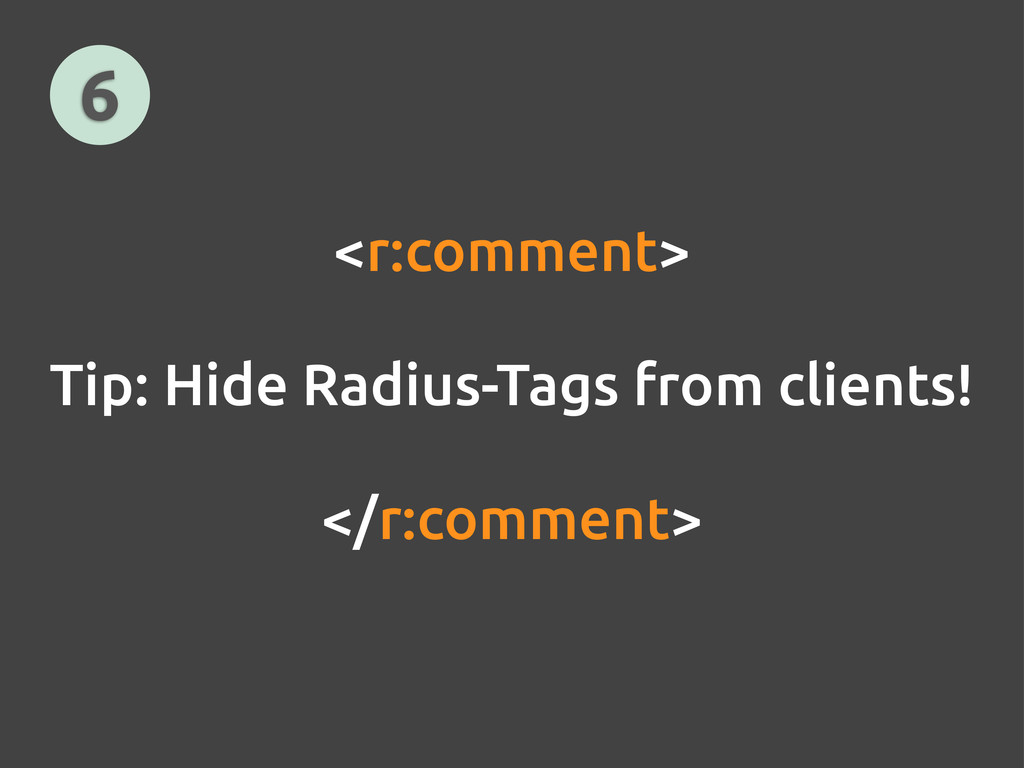 <r:comment> Tip: Hide Radius-Tags from clients!...