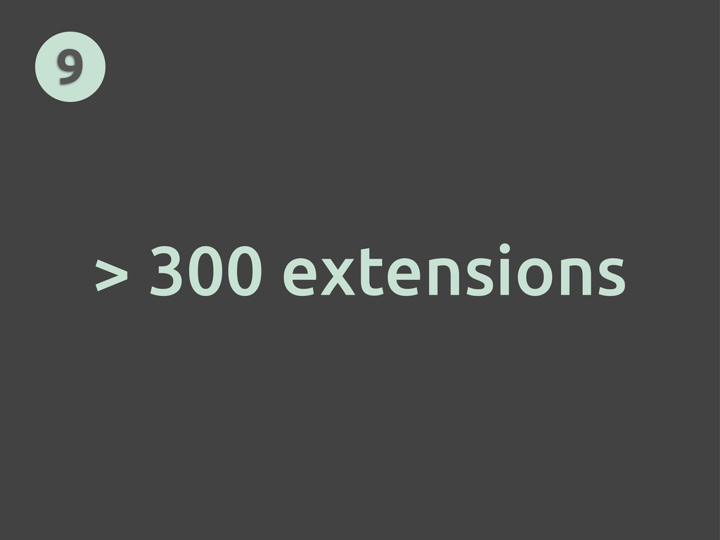 > 300 extensions 9