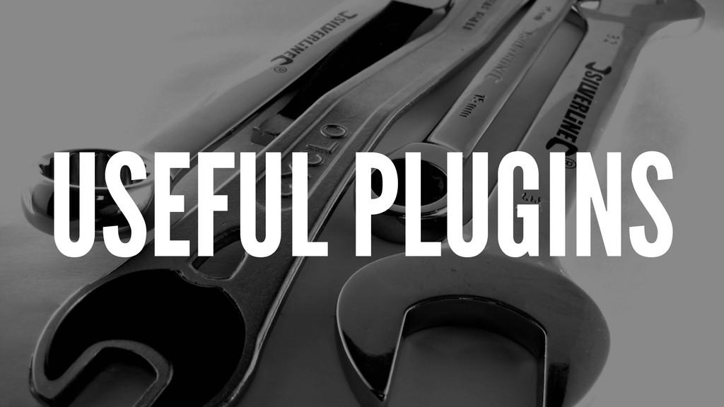 USEFUL PLUGINS