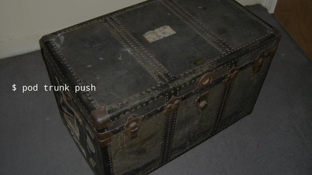 $ pod trunk push