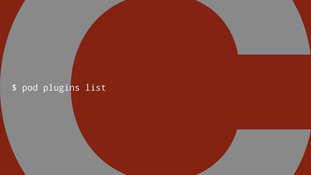 $ pod plugins list