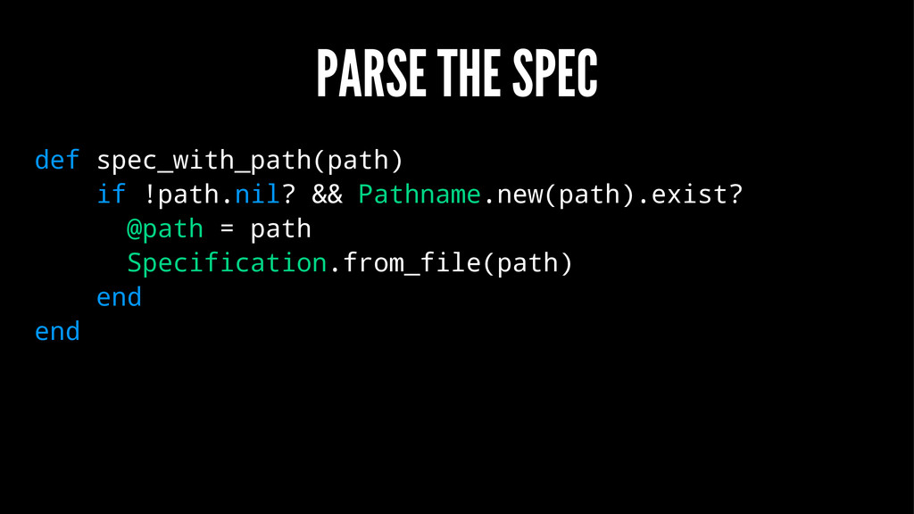 PARSE THE SPEC def spec_with_path(path) if !pat...