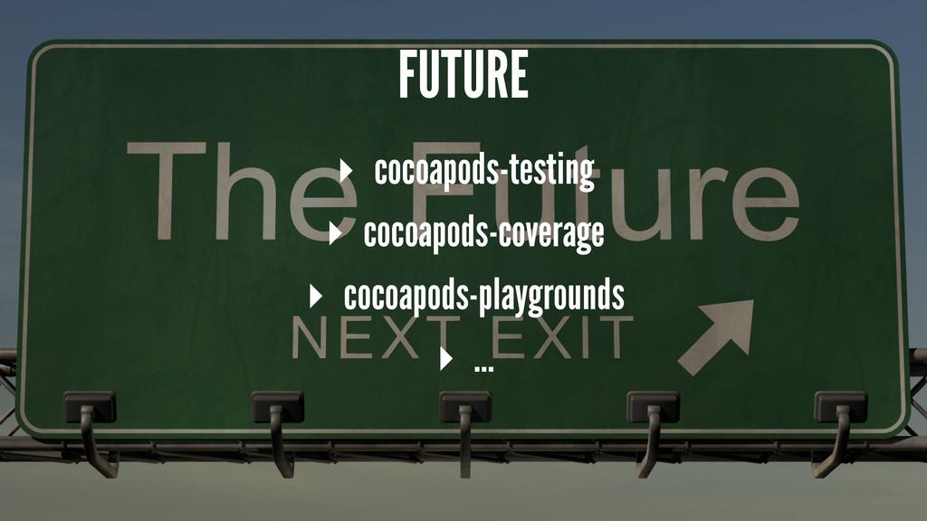 FUTURE ▸ cocoapods-testing ▸ cocoapods-coverage...