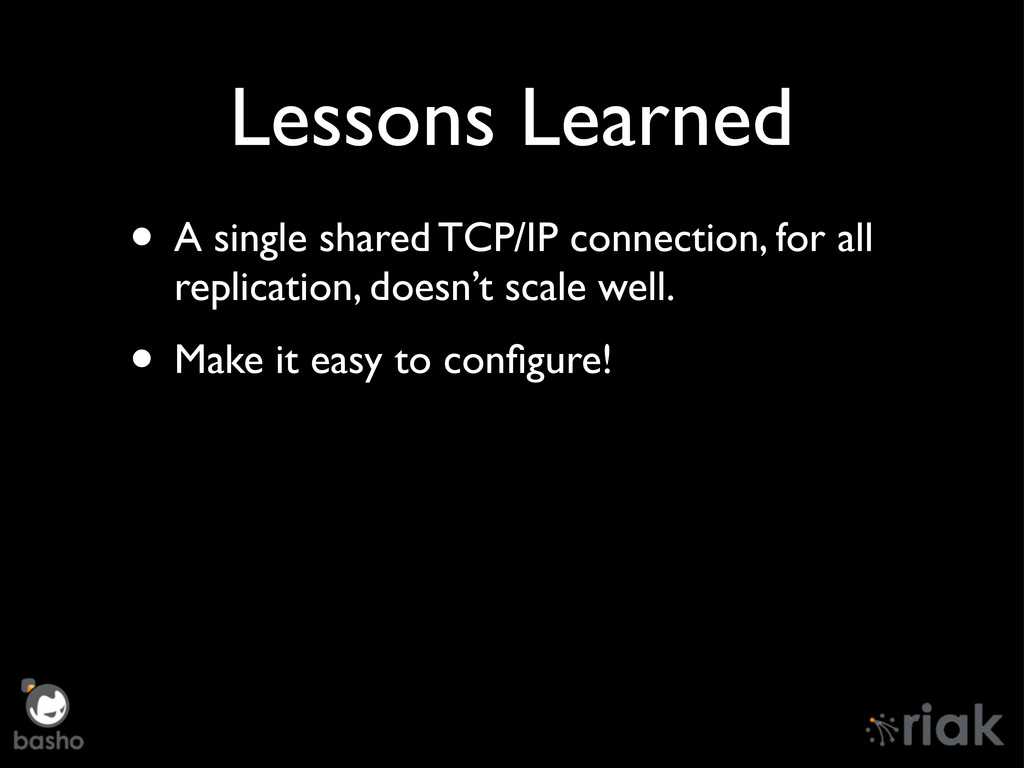 Lessons Learned • A single shared TCP/IP connec...