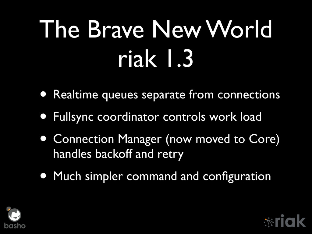 The Brave New World riak 1.3 • Realtime queues ...