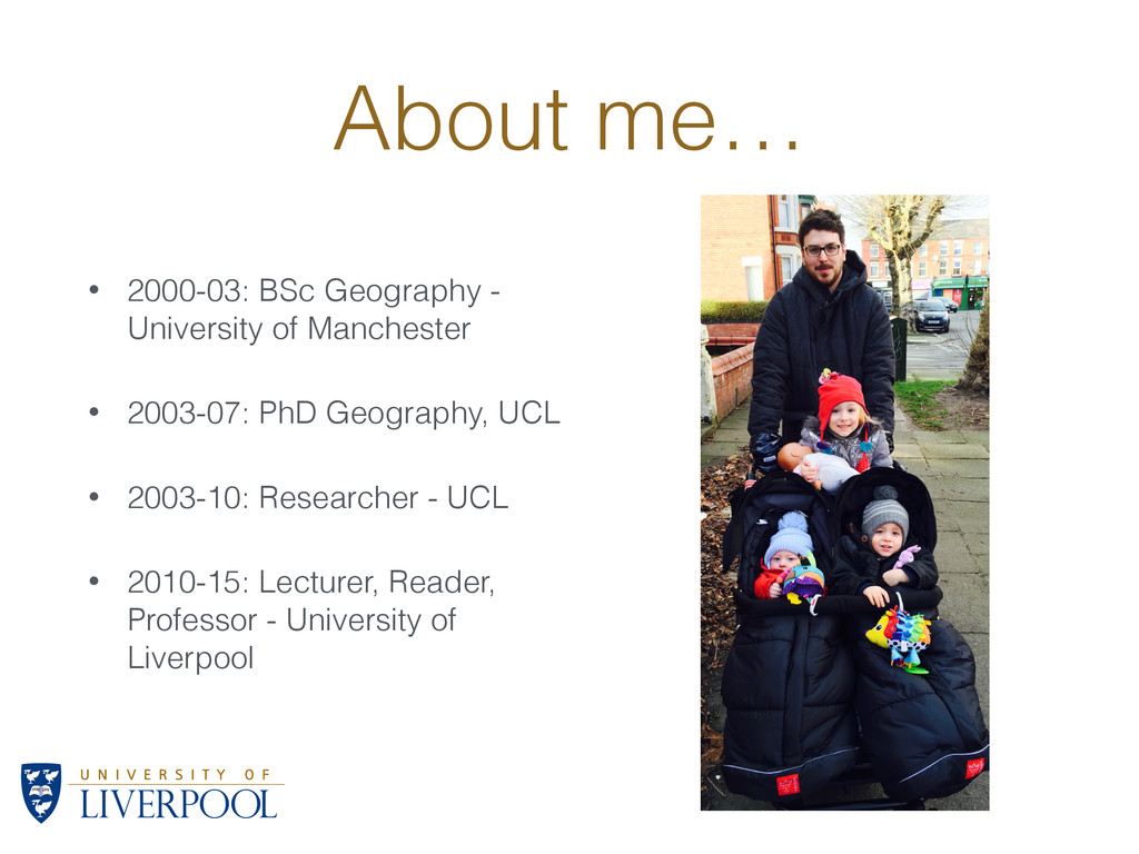 About me… • 2000-03: BSc Geography - University...