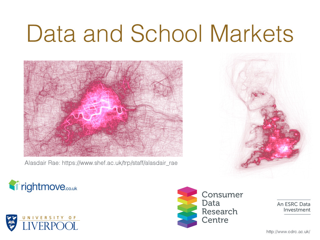 Data and School Markets http://www.cdrc.ac.uk/ ...