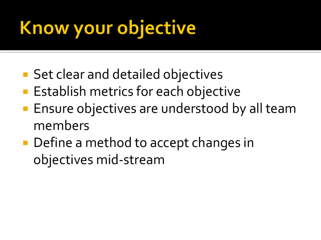  Set clear and detailed objectives  Establish...