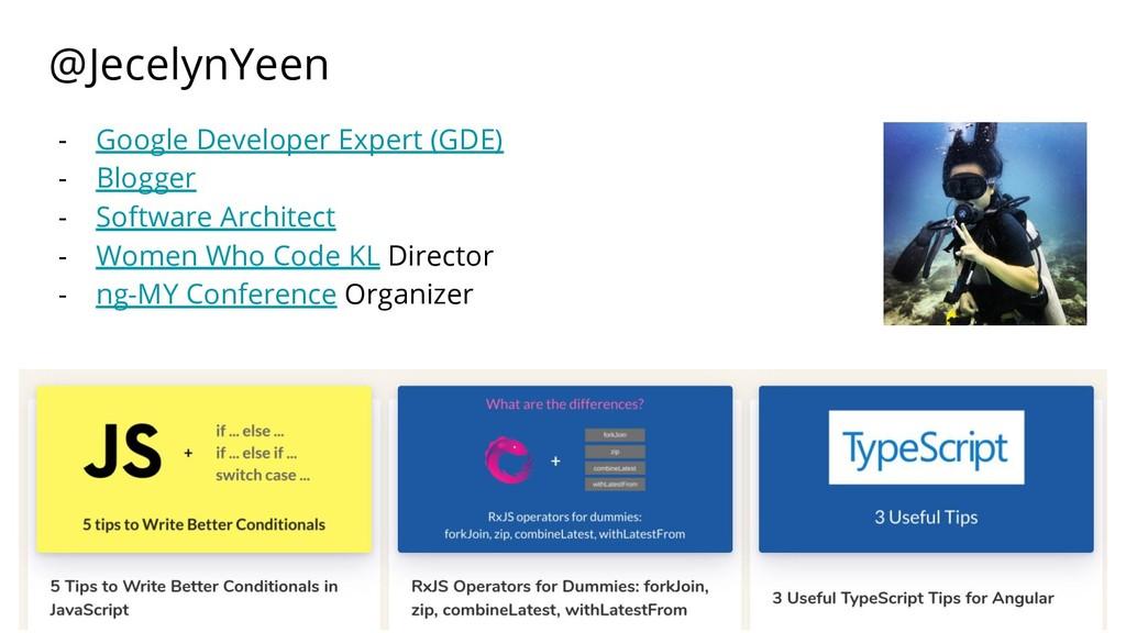 @JecelynYeen - Google Developer Expert (GDE) - ...