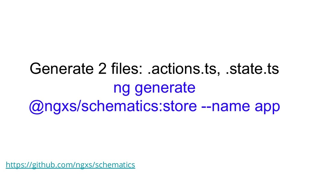 Generate 2 files: .actions.ts, .state.ts ng gen...
