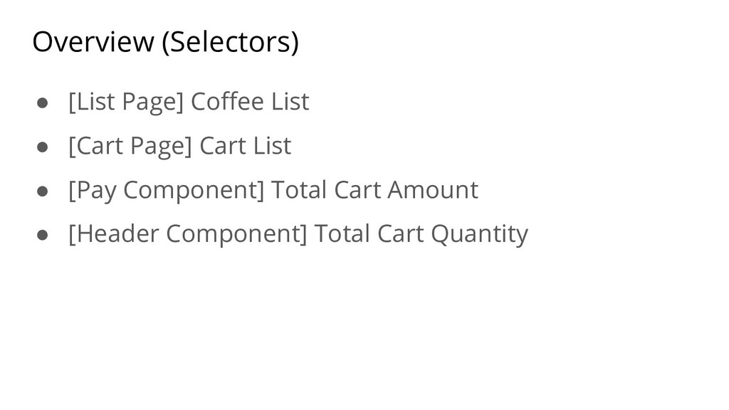 Overview (Selectors) ● [List Page] Coffee List ...