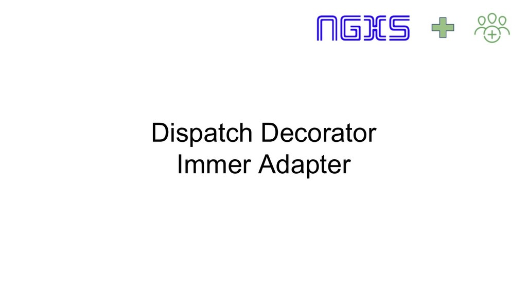 Dispatch Decorator Immer Adapter