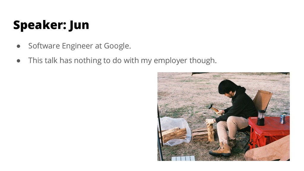 ● Software Engineer at Google. ● This talk has ...