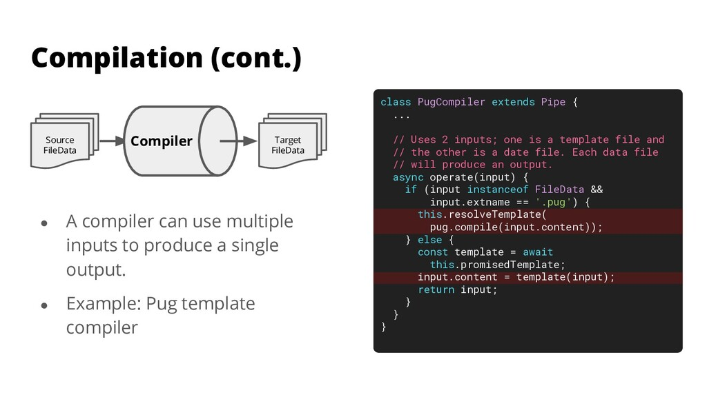 ● A compiler can use multiple inputs to produce...