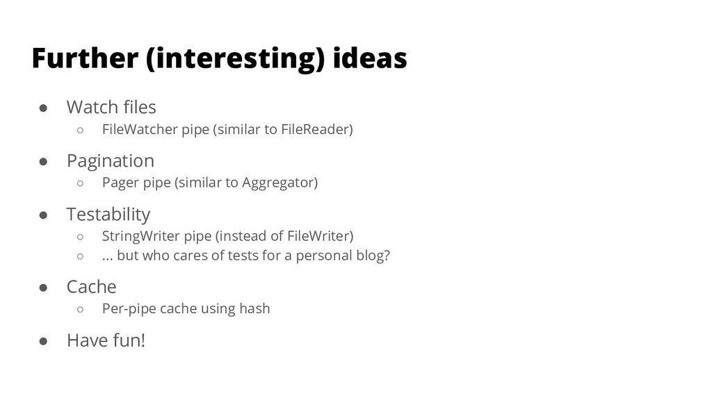 Further (interesting) ideas ● Watch files ○ File...