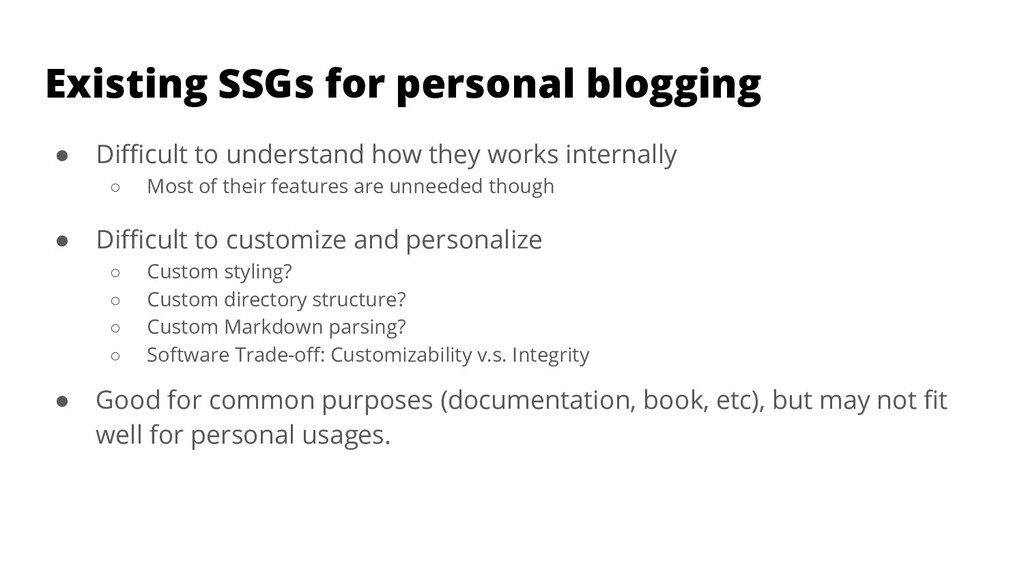 Existing SSGs for personal blogging ● Difficult t...