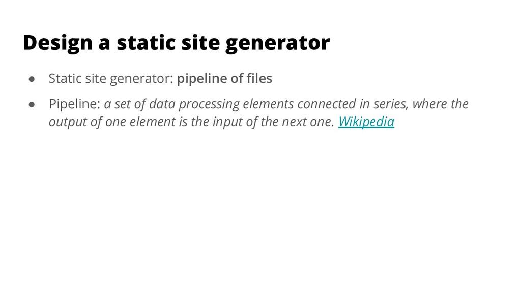 Design a static site generator ● Static site ge...