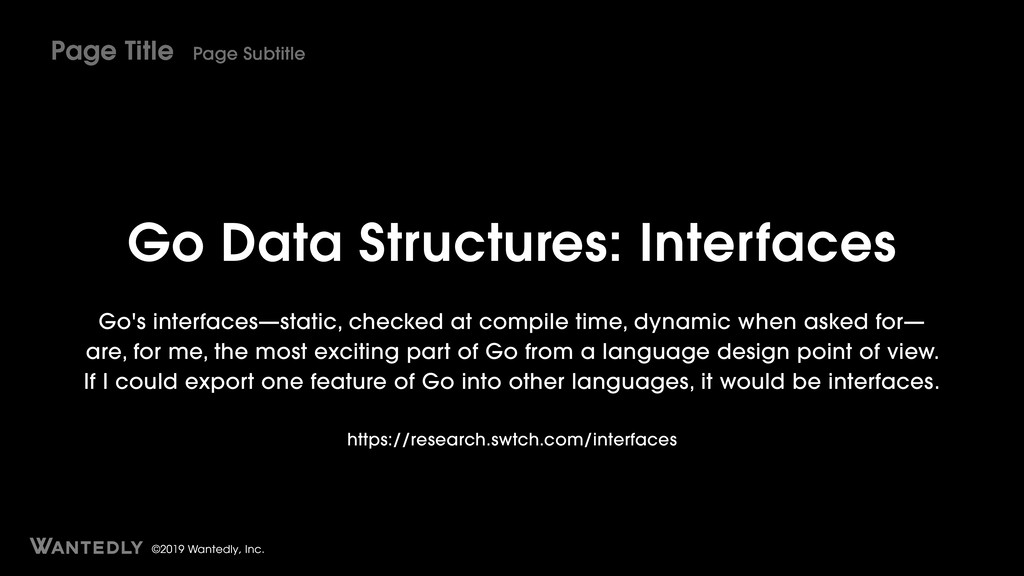 ©2019 Wantedly, Inc. Go Data Structures: Interf...