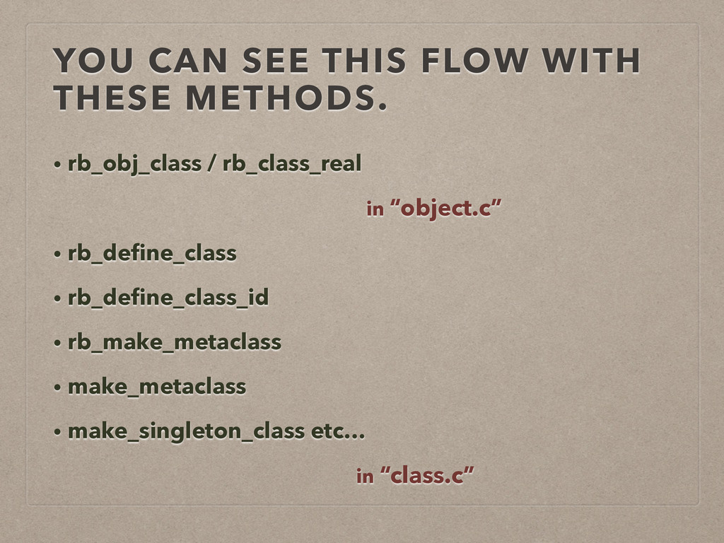 YOU CAN SEE THIS FLOW WITH THESE METHODS. • rb_...