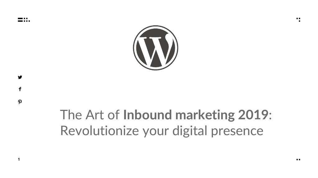 1 X O O X The Art of Inbound marketing 2019: Re...
