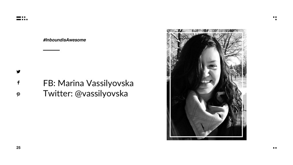 25 X O O X FB: Marina Vassilyovska Twitter: @va...