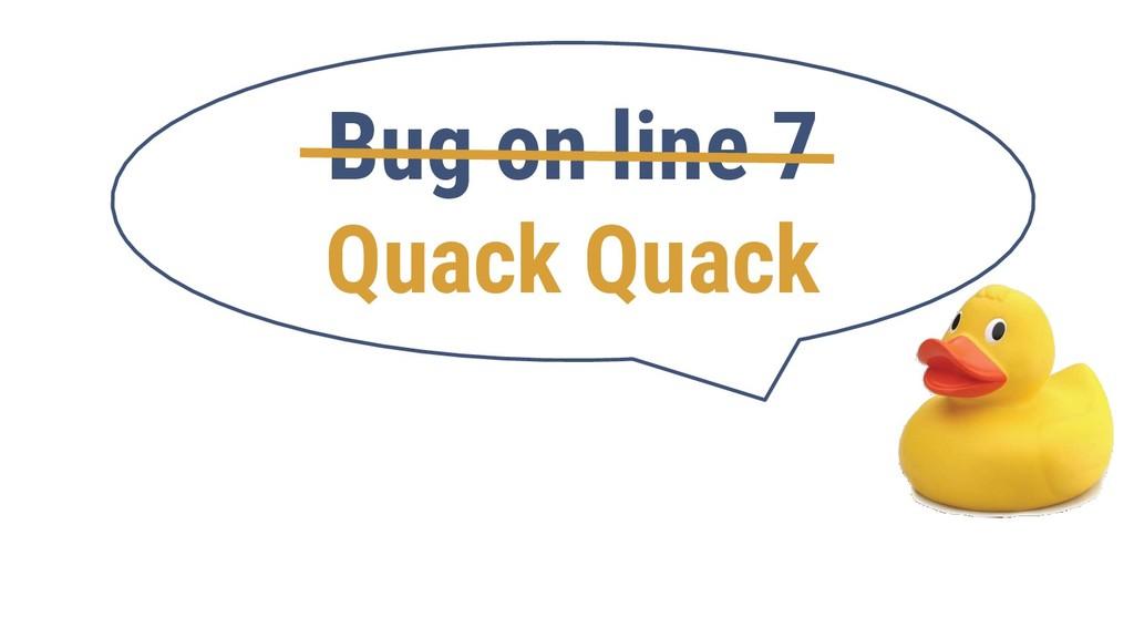 Bug on line 7 Quack Quack