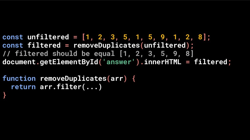 const unfiltered = [1, 2, 3, 5, 1, 5, 9, 1, 2, ...