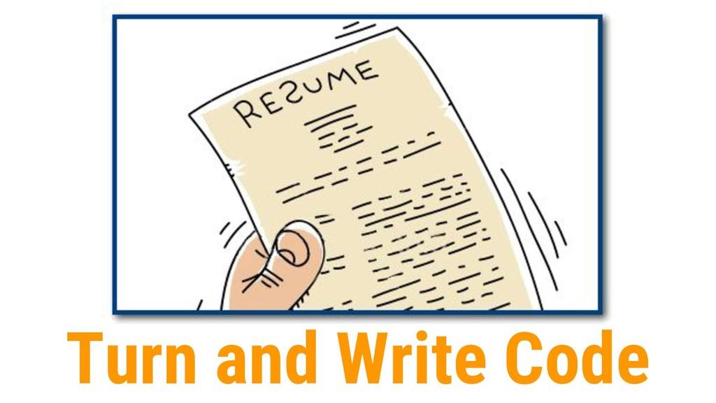 Turn and Write Code