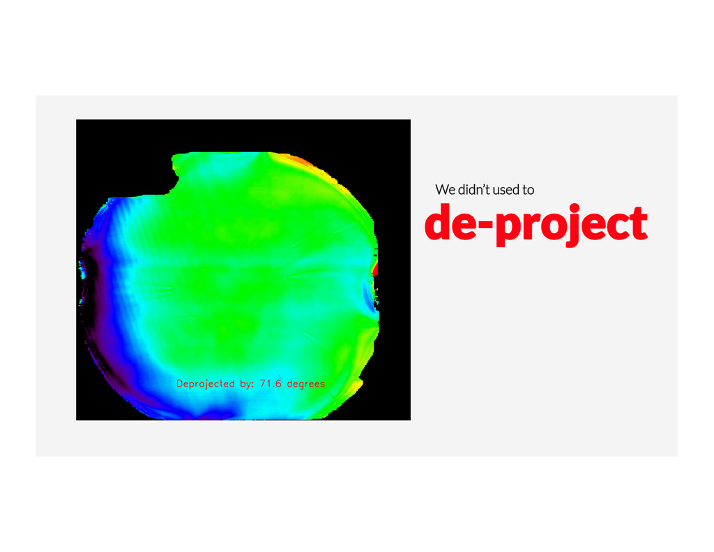 We didn't used to   de-project